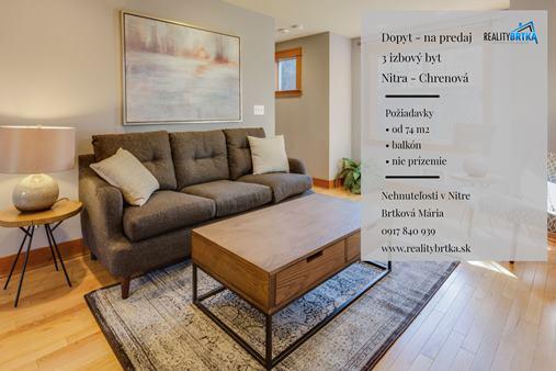 Dopyt 3 izbový byt Nitra - Chrenová